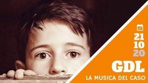21/10/20 GDL, La musica del caso